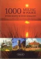 1000 miejsc w Polsce, które warto w życiu zobaczyć