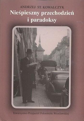 Okładka książki Nieśpieszny przechodzień i paradoksy. Rzecz o Jerzym Stempowskim