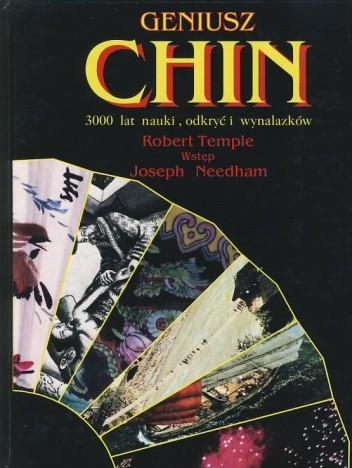 Okładka książki Geniusz Chin. 3000 lat nauki, odkryć i wynalazków