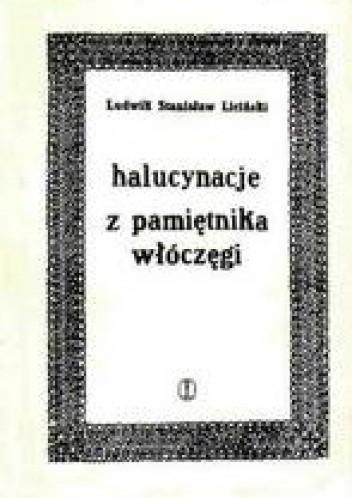 Okładka książki Halucynacje. Z pamiętnika włóczęgi