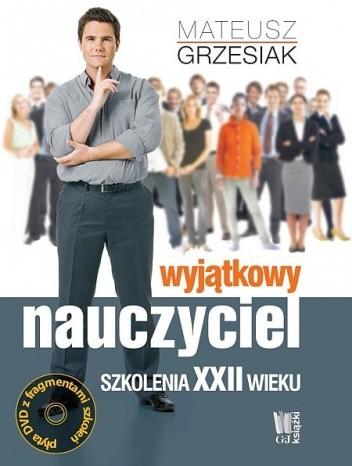 Okładka książki Wyjątkowy nauczyciel. Szkolenia XXII wieku