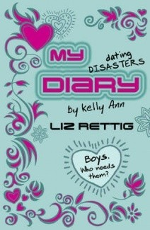 Okładka książki My Dating Disasters Diary By Kelly Ann