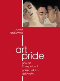 Okładka książki Art pride. Gay Art From Poland. Polska sztuka gejowska