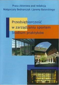 Okładka książki Przedsiębiorczość w zarządzaniu sportem: studium praktyków