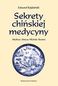 Okładka książki Sekrety chińskiej medycyny. Medicus Sinicus Michała Boyma