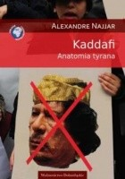 Kaddafi. Anatomia tyrana