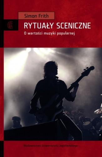 Okładka książki Sceniczne rytuały. O wartości muzyki popularnej