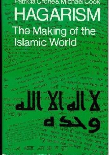 Okładka książki Hagarism: The Making of the Islamic World