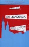 Okładka książki Kod Leoparda. Osiem opowiadań o tym, co w wakacje 2006 roku przydarzyło się Jackowi na Rynku w Krakowie