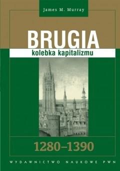Okładka książki Brugia: Kolebka kapitalizmu 1280-1390