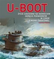 Okładka książki U-Boot. Życie codzienne na niemieckim okręcie podwodnym w czasie II wojny światowej