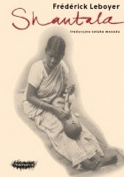 Shantala. Tradycyjna sztuka masażu.