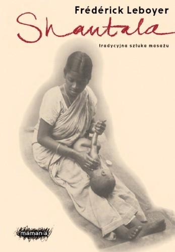 Okładka książki Shantala. Tradycyjna sztuka masażu.