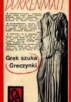 Grek szuka Greczynki. Komedia prozą