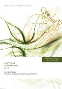 Okładka książki Fantastyczność i cudowność : mityczne scenariusze: od mitu do fikcji - od fikcji do mitu. T. 2