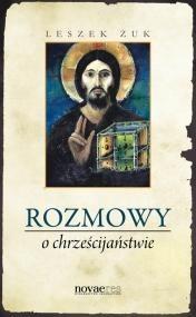 Okładka książki Rozmowy o chrześcijaństwie
