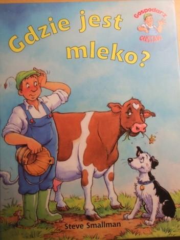 Okładka książki Gdzie jest mleko?