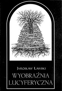 Okładka książki Wyobraźnia lucyferyczna. Szkice o poemacie Tadeusza Micińskiego Niedokonany. Kuszenie Chrystusa Pana na Pustyni
