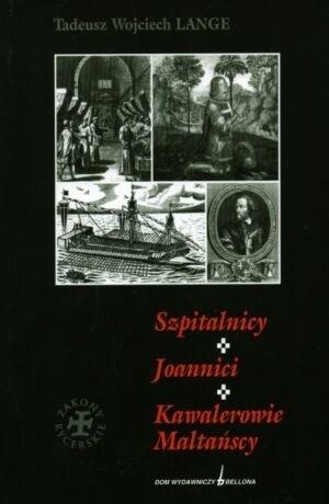 Okładka książki Szpitalnicy. Joannici. Kawalerowie Maltańscy