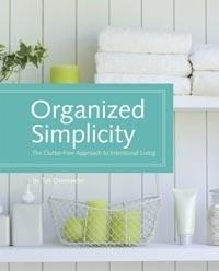 Okładka książki Organized Simplicity. The Clutter-Free Approach to Intentional Living