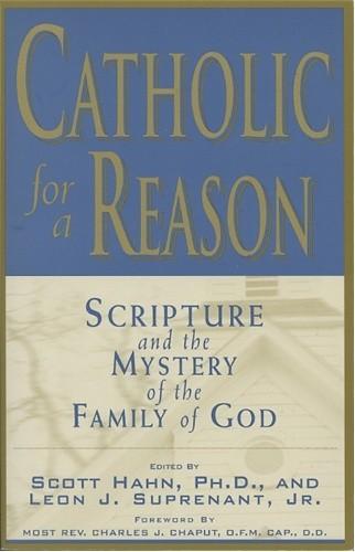 Okładka książki Catholic for A Reason. Scripture and the Mystery of the Family of God