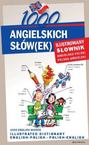 Okładka książki 1000 ANGIELSKICH SŁÓW(EK) Ilustrowany słownik angielsko-polski polsko-angielski