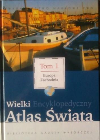 Okładka książki Wielki Encyklopedyczny Atlas Świata