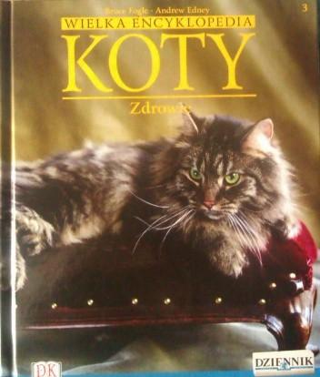 Okładka książki Wielka encyklopedia Koty - Zdrowie tom 3