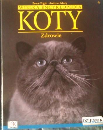 Okładka książki Wielka encyklopedia Koty - Opieka tom 4