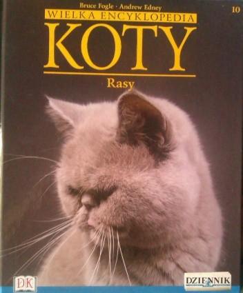 Okładka książki Wielka encyklopedia Koty - Rasy tom 10