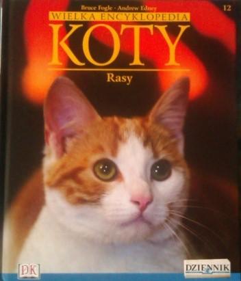 Okładka książki Wielka encyklopedia Koty - Rasy tom 12