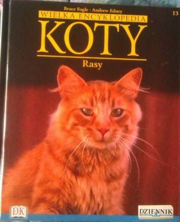 Okładka książki Wielka encyklopedia Koty - Rasy tom 13