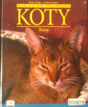 Okładka książki Wielka encyklopedia Koty - Rasy tom 15