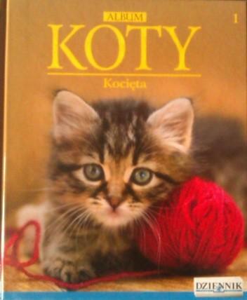 Okładka książki ALBUM - KOTY - KOCIĘTA TOM 1