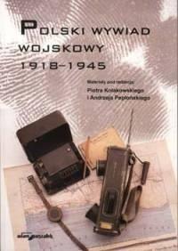 Okładka książki Polski wywiad wojskowy 1918-1945