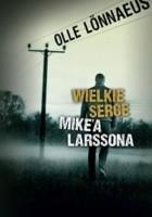 Wielkie serce Mike'a Larssona