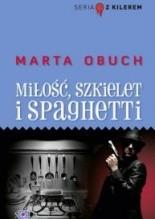 Miłość, szkielet i spaghetti - Marta Obuch