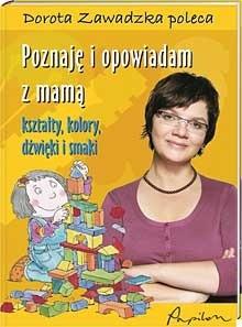 Okładka książki Poznaję i opowiadam z mamą. Kształty, kolory, dźwięki i smaki