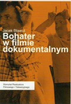 Okładka książki Bohater w filmie dokumentalnym