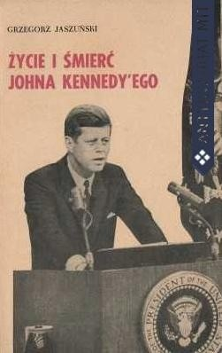 Okładka książki Życie i śmierć Johna Kennedy'ego