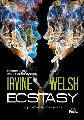 Okładka książki Ecstasy. Trzy romanse chemiczne
