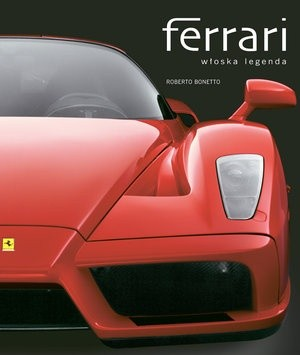 Okładka książki Ferrari. Włoska legenda