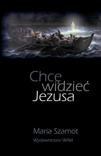 Okładka książki Chcę widzieć Jezusa