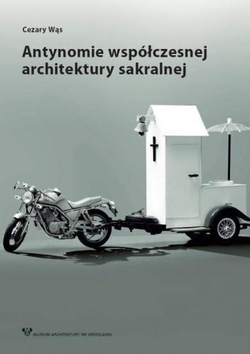 Okładka książki Antynomie współczesnej architektury sakralnej