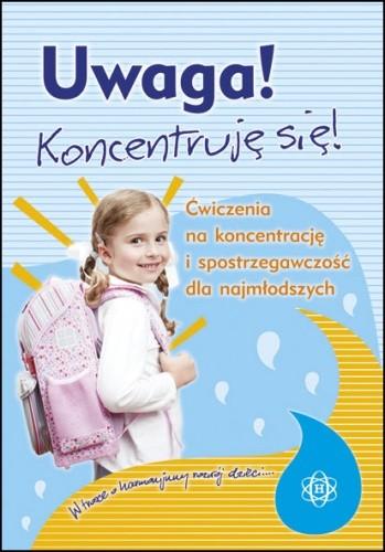 Okładka książki Uwaga! Koncentruj się! – Ćwiczenia na koncentrację i spostrzegawczość dla najmłodszych
