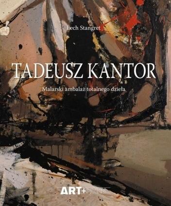 Okładka książki Tadeusz Kantor. Malarski ambalaż totalnego dzieła