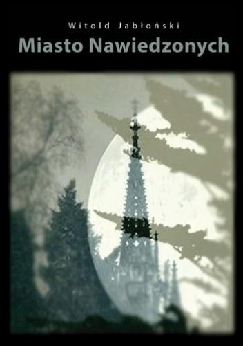 Okładka książki Miasto nawiedzonych