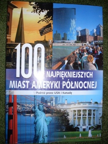 Okładka książki 100 najpiękniejszych miast Ameryki Północnej