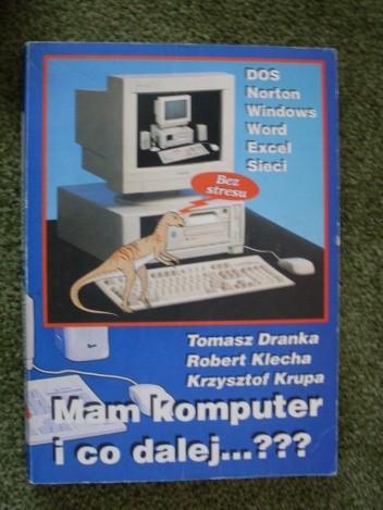 Okładka książki Mam komputer i co dalej ... ???