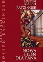 Nowa pieśń dla Pana. Wiara w Chrystusa a liturgia dzisiaj